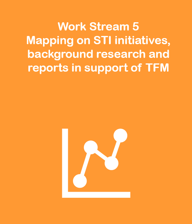 Work Stream 5: Mapping of STI initiatives, background research and reports in support of the TFM activities