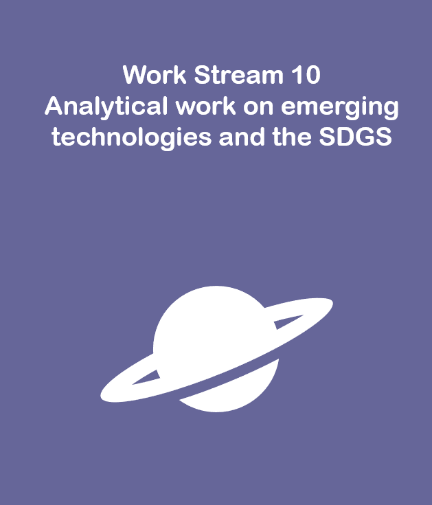 Work Stream 10: Analytical work on emerging technologies and the SDGs