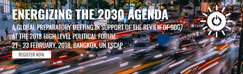 Global SDG7 Conference, 21-23 February, 2018, Bangkok UN ESCAP